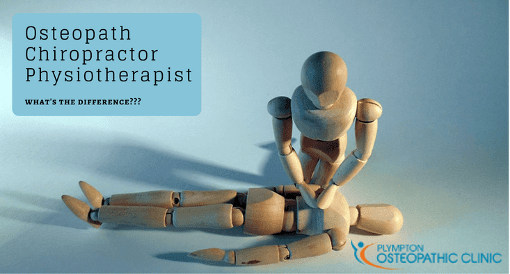 Osteopath, Chiropractor, Physiotherapist.                    What's the difference?